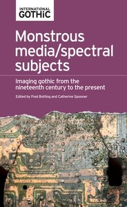 Cover Monstrous media/spectral subjects