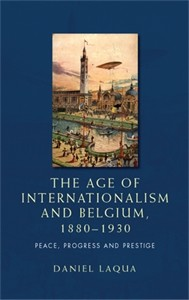 Cover The age of internationalism and Belgium, 1880–1930