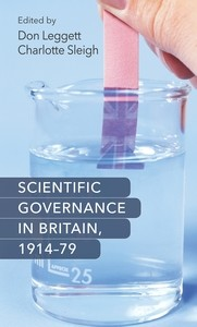Cover Scientific governance in Britain, 1914–79