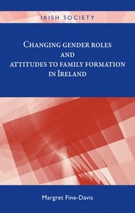 Cover Changing gender roles and attitudes to family formation in ireland
