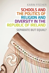 Cover Schools and the politics of religion and diversity in the Republic of Ireland