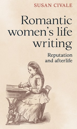 Cover Romantic women's life writing