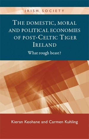 Cover The domestic, moral and political economies of post-Celtic Tiger Ireland