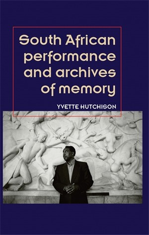 Cover South African performance and archives of memory