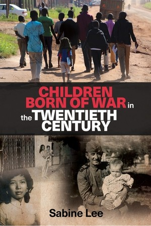 Cover Children born of war in the twentieth century