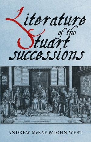Cover Literature of the Stuart successions