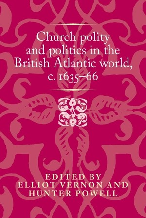 Cover Church polity and politics in the British Atlantic world, c.                 1635–66