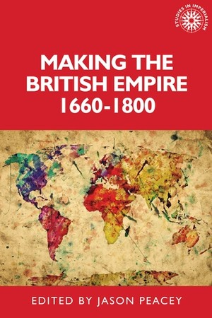 Cover Making the British empire, 1660–1800