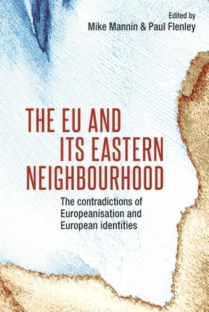 Cover The European Union and its eastern neighbourhood