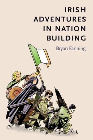 Cover Irish adventures in nation-building