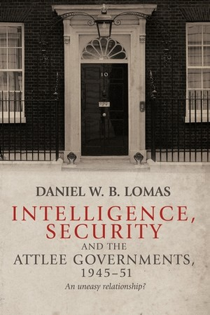 Cover Intelligence, security and the Attlee governments, 1945–51