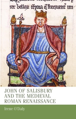 Cover John of Salisbury and the medieval Roman renaissance