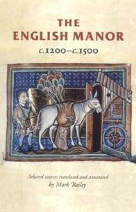 Cover The English manor c.1200–c.1500