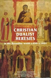 Christian dualist heresies in the Byzantine world c. 650–c. 1450