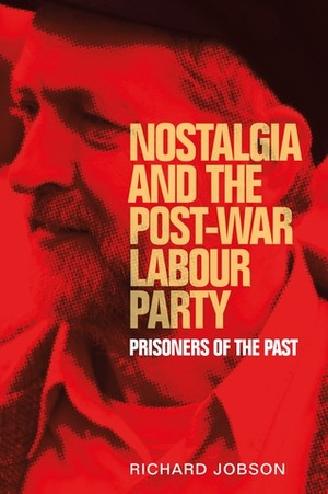 Cover Nostalgia and the post-war Labour Party