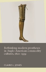 Cover Rethinking modern prostheses in Anglo-American commodity cultures, 1820–1939