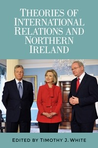 Cover Theories of International Relations and Northern Ireland