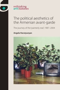 Cover The political aesthetics of the Armenian avant-garde