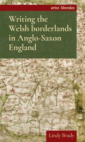 Cover Writing the Welsh borderlands in Anglo-Saxon England