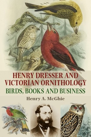 Cover Henry Dresser and Victorian ornithology