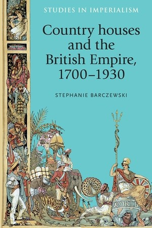 Cover Country houses and the British Empire, 1700–1930