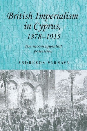 Cover British Imperialism in Cyprus, 1878–1915