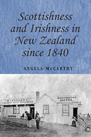 Cover Scottishness and Irishness in New Zealand since 1840