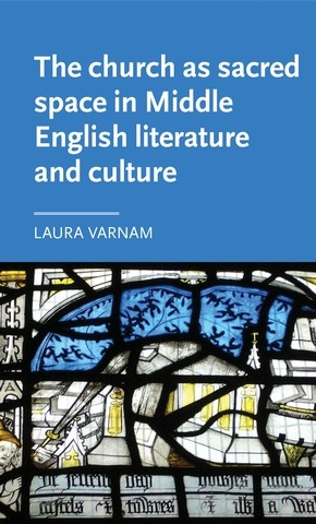 Cover The church as sacred space in Middle English literature and                 culture