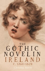 Cover The gothic novel in Ireland, c. 1760–1829