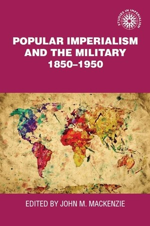 Cover Popular imperialism and the military 1850–1950