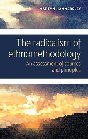 Cover The radicalism of ethnomethodology