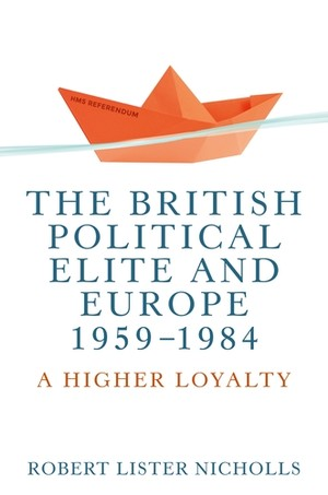 Cover The British political elite and Europe, 1959–1984