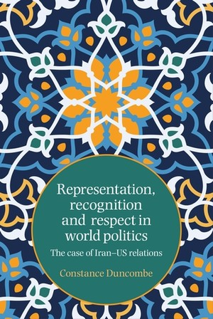 Cover Representation, recognition and respect in world politics