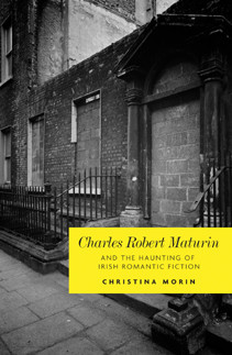 Cover Charles Robert Maturin and the haunting of Irish Romantic fiction