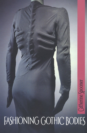 Cover Fashioning Gothic bodies