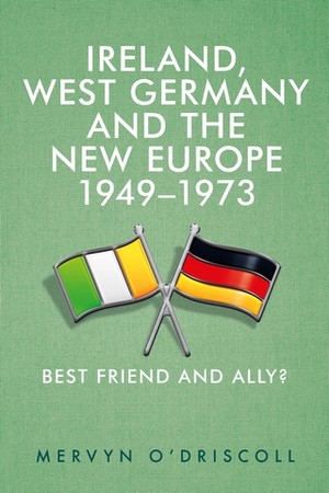 Cover Ireland, West Germany and the New Europe, 1949– 73