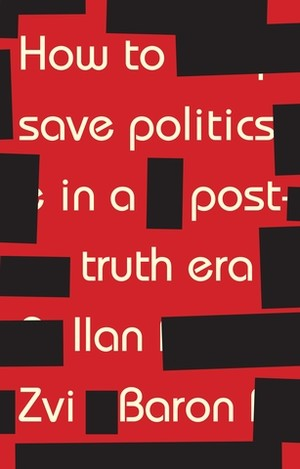 Cover How to save politics in a post-truth era