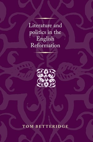 Cover Literature and politics in the English Reformation