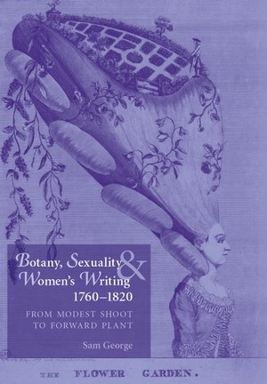 Cover Botany, sexuality and women's writing 1760–1830