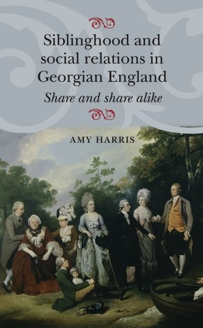 Cover Siblinghood and social relations in Georgian England
