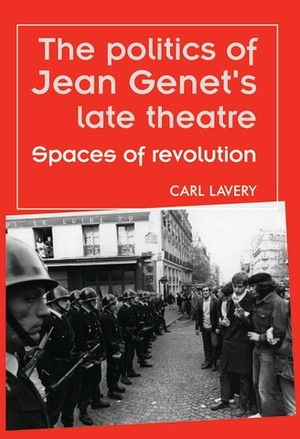 Cover The politics of Jean Genet's late theatre