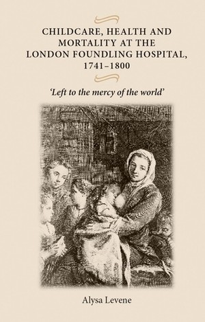 Cover Childcare, health and mortality at the London Foundling Hospital 1741–1800