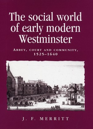 Cover The social world of early modern Westminster