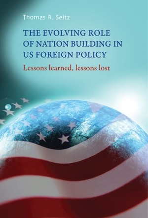 Cover The evolving role of nation-building in US foreign policy