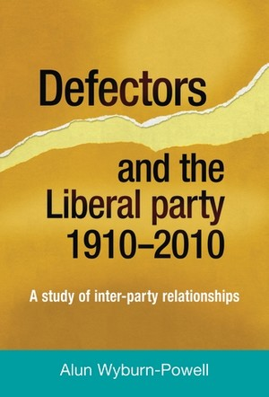 Cover Defectors and the Liberal Party 1910–2010