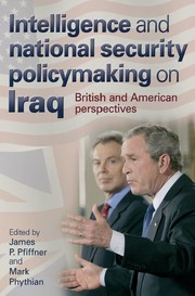 Intelligence and national security policymaking on Iraq