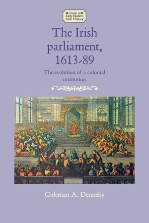 Cover The Irish Parliament, 1613–89