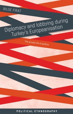 Cover Diplomacy and lobbying during Turkey's Europeanisation