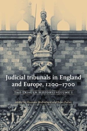 Cover Judicial tribunals in England and Europe, 1200–1700