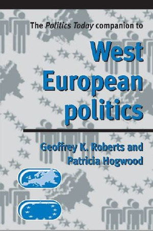 Cover The politics today companion to West European Politics